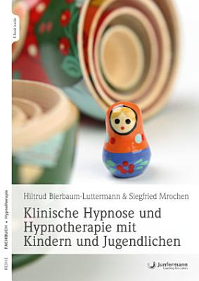 Klinische Hypnose und Hypnotherapie mit Kindern und Jugendlichen PDF