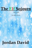 The Elf Sojourn - Book Eight of the Magi Charter