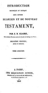 Introduction historique et critique aux livres de l'Ancien et du Nouveau Testament: Volume6