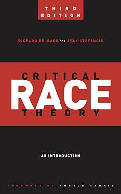Critical Race Theory  Third Edition