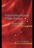 Transformational Philanthropy  Entrepreneurs and Nonprofits PDF