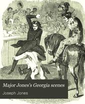 Major Jone's Georgia Scenes: Comprosing His Celebrated Sketches of Scenes in Georgia