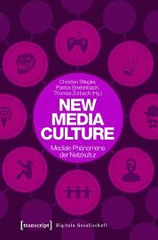 New Media Culture  Mediale Ph  nomene der Netzkultur PDF