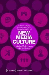 New Media Culture: Mediale Phänomene der Netzkultur