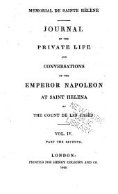 Mémorial de Sainte Hélène: journal of the private life and conversations of the Emperor Napoleon at St. Helena: Volume 7