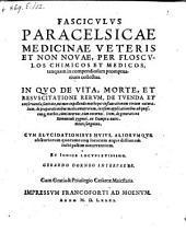 Fasciculus medicinae veteris et non novae, per flosculos chimicos et medicos ... collectus (etc.) Gerardo Dorneo interprete