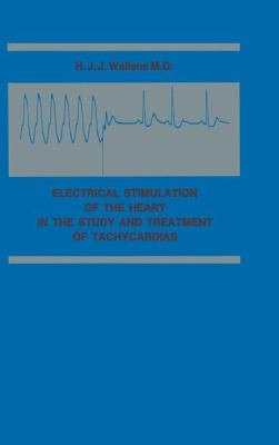 Electrical Stimulation of the Heart in the Study and Treatment of Tachycardias