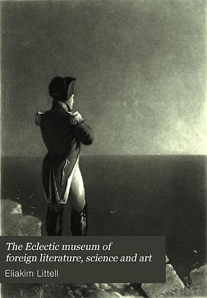 Download The Eclectic Museum of Foreign Literature  Science and Art Book