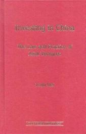 Investing in China: The Law and Practice of Joint Ventures