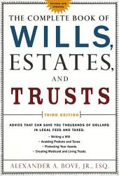 The Complete Book of Wills, Estates & Trusts: Advice that Can Save You Thousands of Dollars in Legal Fees and Taxes, Edition 3