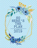 So Heres the Plan   y Planner for 2019