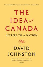 The Idea of Canada: Letters to a Nation