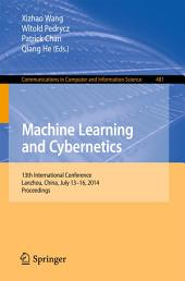 Machine Learning and Cybernetics: 13th International Conference, Lanzhou, China, July 13-16, 2014. Proceedings