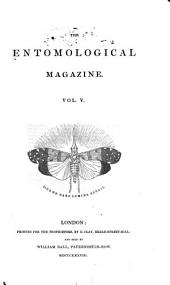 The Entomological Magazine: Volume 5