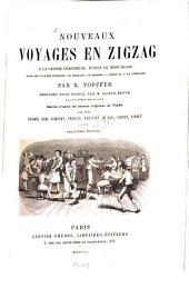 Nouveaux voyages en zigzag à la Grande Chartreuse, autour du Mont Blanc, dans les vallées d'Herens. de Zermatt, au Grimsel, à Gênes et à la Corniche