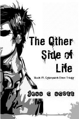 The Other Side of Life  Book  1  Cyberpunk Elven Trilogy  PDF