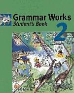 Grammar Works 2 Student's book