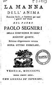 La manna dell'anima esercizio facile, e fruttuoso per tutti i giorni dell'anno del padre Paolo Segneri della Compagnia di Gesu bimestre primo (-sesto): Volume 4