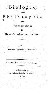 Biologie: oder Philosophie der lebenden Natur für Naturforscher und Aerzte, Band 6
