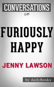 Furiously Happy  by Jenny Lawson   Conversation Starters Book
