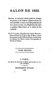 Salon de 1822: Recueil de morceaux choisis parmi les ouvrages de peinture et de sculpture exposés au Louvre le 24 avril 1822, Volume2