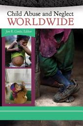 Child Abuse and Neglect Worldwide [3 volumes]