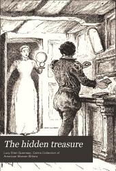 The Hidden Treasure: A Tale of Troublous Times