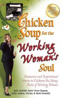 Chicken Soup for the Working Woman s Soul PDF