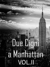 Due Cigni a Manhattan: Volume 2