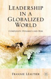 Leadership in a Globalized World: Complexity, Dynamics and Risks