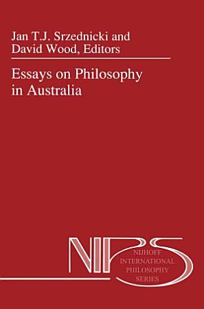Essays on Philosophy in Australia PDF