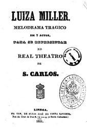 Luiza Miller melodrama tragico em 3 actos [a musica é do maestro José Verdi]