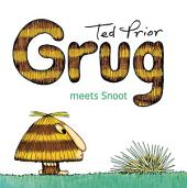 Grug Meets Snoot