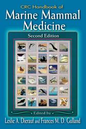 CRC Handbook of Marine Mammal Medicine, Third Edition: Health, Disease, and Rehabilitation, Second Edition, Edition 3