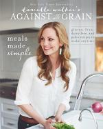 Danielle Walker's Against All Grain: Meals Made Simple