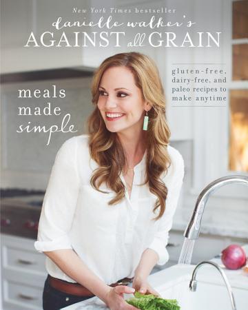 Danielle Walker s Against All Grain  Meals Made Simple PDF