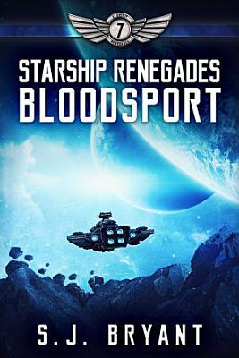Starship Renegades  Bloodsport