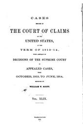 Cases Decided in the Court of Claims of the United States: At the ... Terms ..., Volume 49