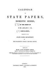 Calendar of State Papers: Preserved in the State Paper Department of Her Majesty's Public Record Office. 1660 - 1661, Volume 1