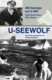 U-SEEWOLF, 280 Seetage auf U-509: Obersteuermann Willy Meyer