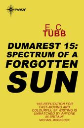 Spectrum of a Forgotten Sun: The Dumarest Saga, Book 15