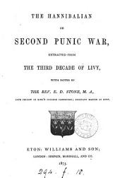 The Hannibalian or second Punic war, extr. from the third decade of Livy, with notes by E.D. Stone