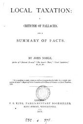 Local Taxation: a Criticism of Fallacies: And a Summary of Facts