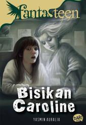 Fantasteen: Bisikan Caroline