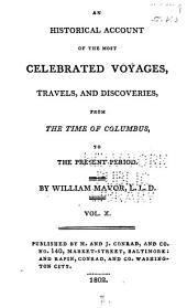 An Historical Account of the Most Celebrated Voyages, Travels, and Discoveries from the Time of Columbus to the Present Period: Volume 10