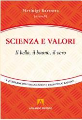 Scienza e valori: Il bello, il buono, il vero