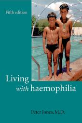 Living with Haemophilia: Edition 5