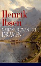 Henrik Ibsen: Nationalromantische Dramen: Frau Inger auf Östrot + Das Fest auf Solhaug (Mit Biografie des Autors)