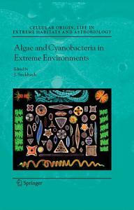 Algae and Cyanobacteria in Extreme Environments PDF