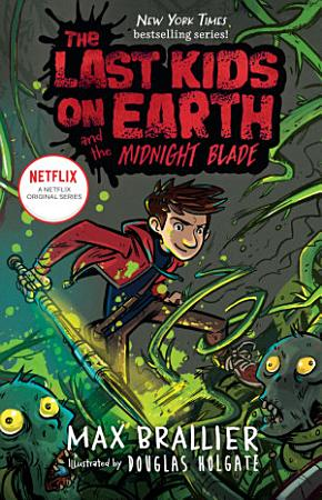 The Last Kids on Earth and the Midnight Blade PDF